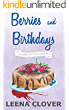 Berries and Birthdays: A Cozy Murder Mystery (Pelican Cove Cozy Mystery Series Book 3)
