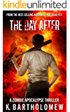The Day After: A Zombie Apocalypse Thriller