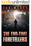 The End-Time Foretellers: An International Espionage Technothriller