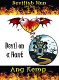 Devil on a Hunt (Devilish Men Book 2)
