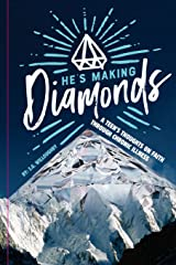 He's Making Diamonds: A Teen's Thoughts on Faith Through Chronic Illness Paperback