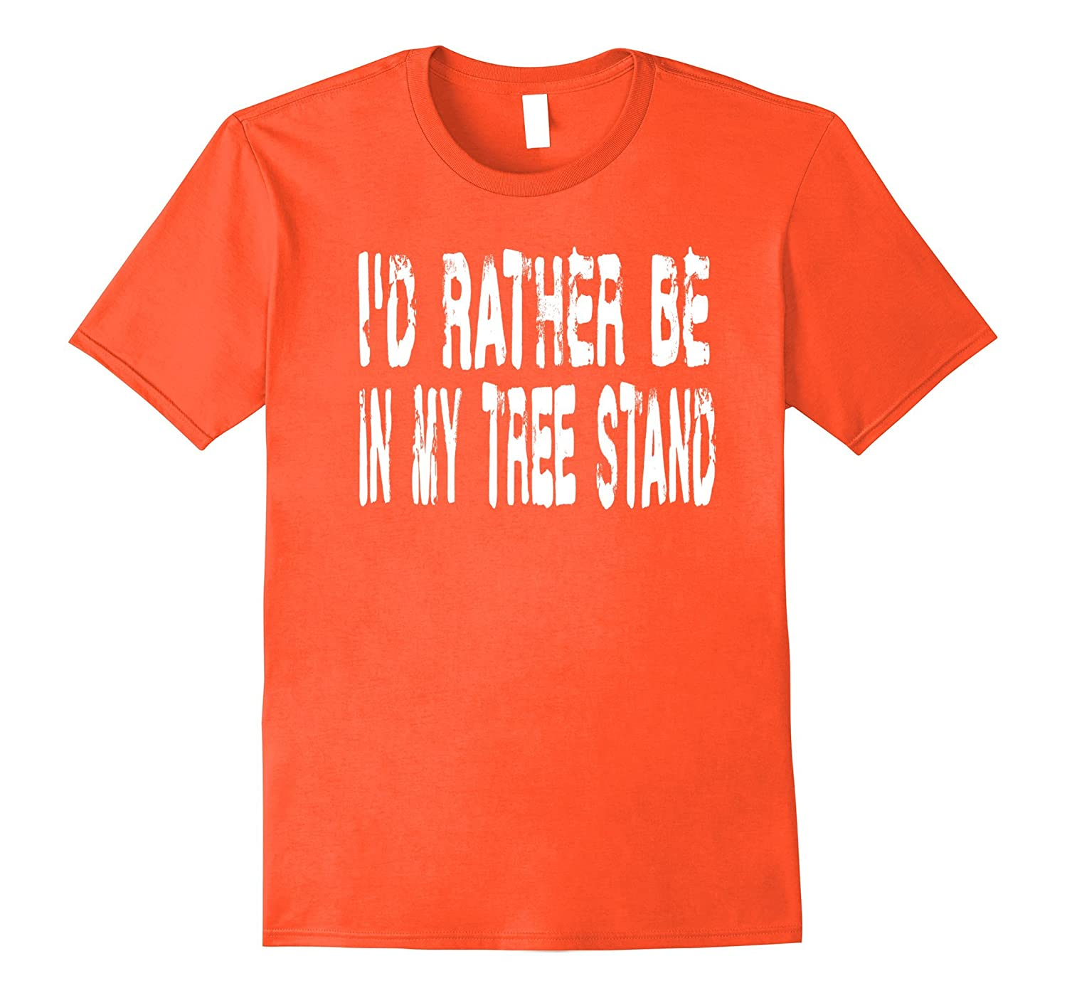 Awesome Hunting T Shirt - Id Rather Be In My Tree Stand-CD