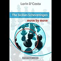 The Sicilian Scheveningen: Move by Move (English Edition)
