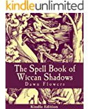 The Spell Book of Wiccan Shadows: A Guide to Wicca with 200 Spells (English Edition)
