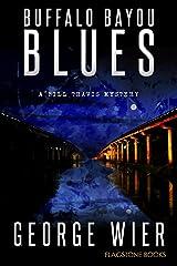 Buffalo Bayou Blues (The Bill Travis Mysteries Book 15) Kindle Edition