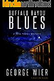Buffalo Bayou Blues (The Bill Travis Mysteries Book 15)