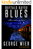 Buffalo Bayou Blues (The Bill Travis Mysteries Book 15)