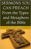 Sermons You Can Preach from the Types and Metaphors of the Bible