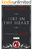 Fire in the Heart: A Metahuman Files: Classified Novella