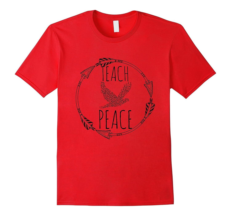 Teach Peace Symbolic Peace Bird Words Sign T-Shirt-FL