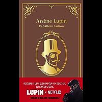 Arsène Lupin, caballero ladrón: Edición oficial con fotografías (LITERATURA JUVENIL - Narrativa juvenil)