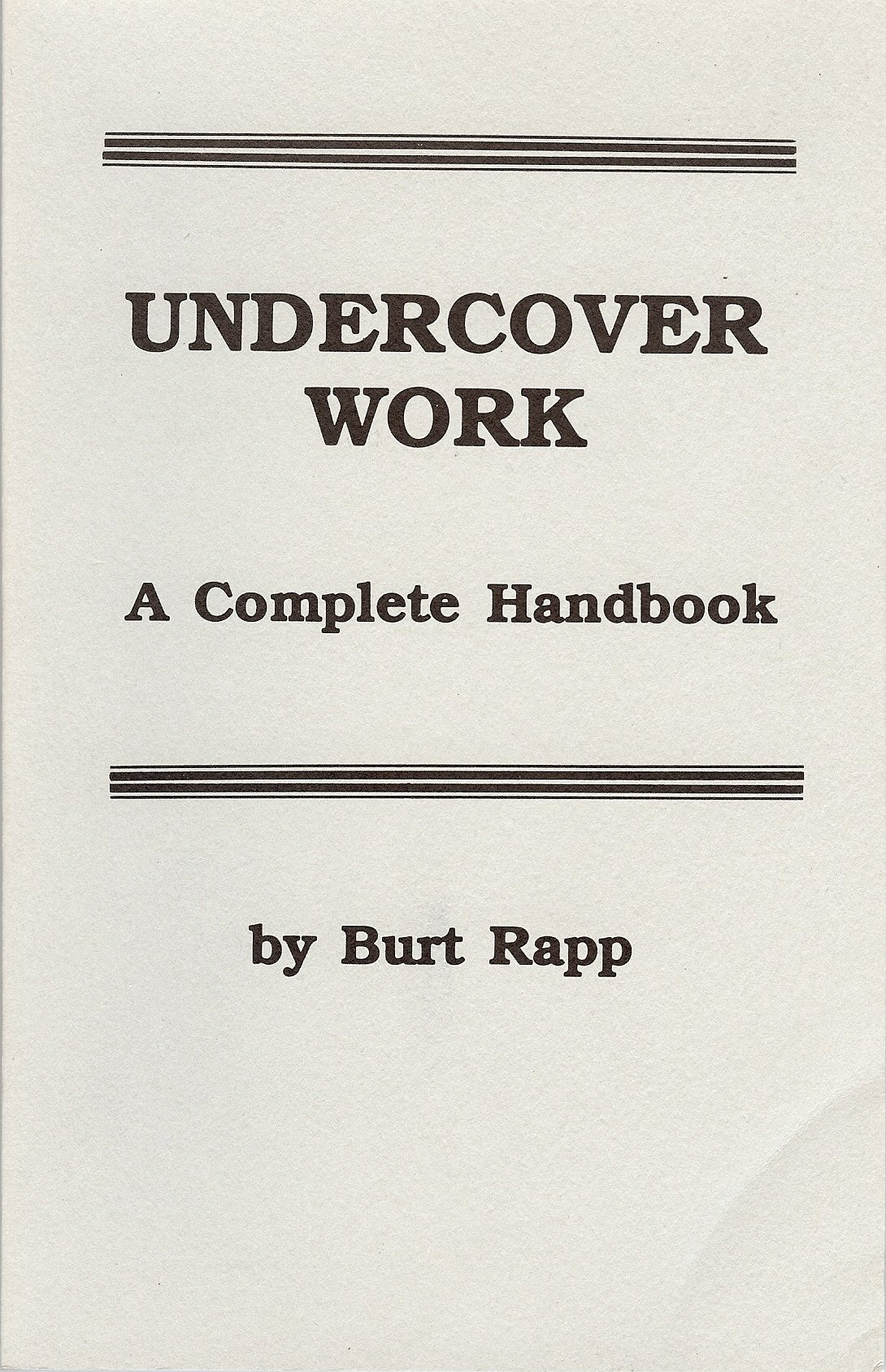 Undercover Work: A Complete Handbook, Rapp, Burt
