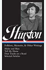 Zora Neale Hurston : Folklore, Memoirs, and Other Writings : Mules and Men, Tell My Horse, Dust Tracks on a Road, Selected Articles (The Library of America, 75) Hardcover