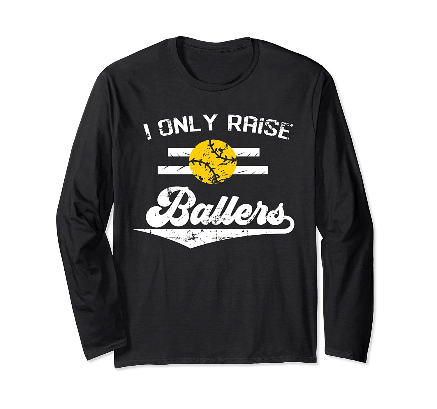 03d06c379 I Only Raise Ballers Shirt Long Sleeve Gift For Softball Dad-ah my shirt one
