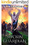 Sworn Guardian: A LitRPG/GameLit Adventure (Forbidden Magic Book 1)