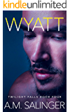 Wyatt (Twilight Falls Book 4)
