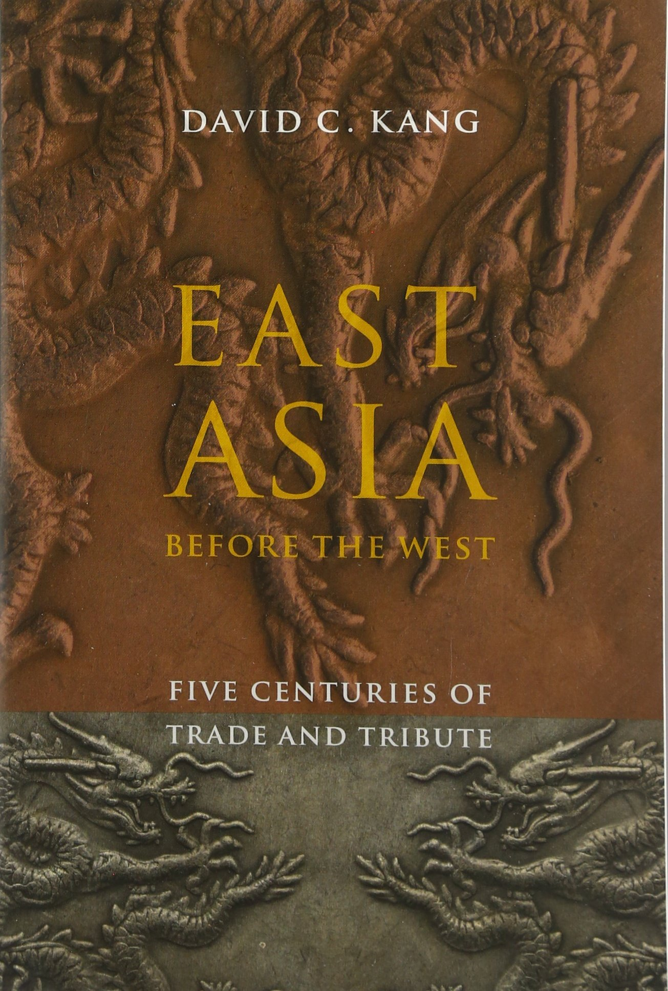 East Asia Before the West: Five Centuries of Trade and Tribute ...