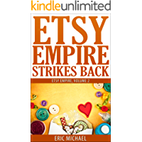 Etsy Empire Strikes Back: Etsy Success with Etsy Promotion, Etsy Gift Cards and Etsy Coupon Codes for Sellers, Instagram for Etsy, YouTube for Etsy and Selling Handmade Jewelry on Etsy