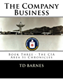 The Company Business: Book Three - CIA Area 51 Chronicles (The CIA Area 51 Chronicles 3) (English Edition)