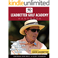 The Leadbetter Golf Academy Handbook: Techniques and Strategies from the World's Greatest Coaches (English Edition)