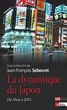 Dynamique du Japon (La) [nouvelle édition]: De Meiji à 2015