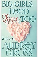 Big Girls Need Love Too: A Novel Kindle Edition