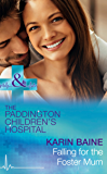 Falling For The Foster Mum (Mills & Boon Medical) (Paddington Children's Hospital, Book 4)