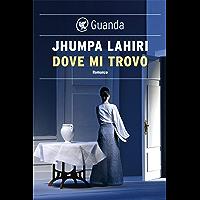 Dove mi trovo (Italian Edition)