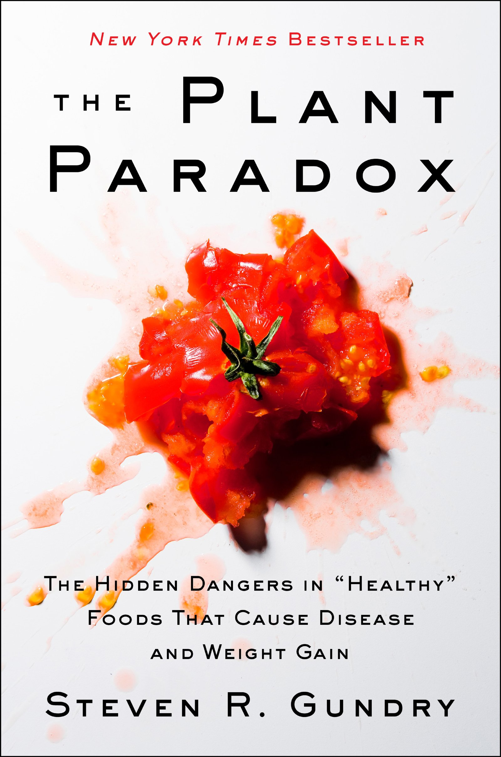 The Plant Paradox  The Hidden Dangers In 'Healthy' Foods That Cause Disease And Weight Gain  English Edition