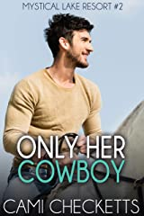 Only Her Cowboy (Mystical Lake Resort Romance Book 2) Kindle Edition
