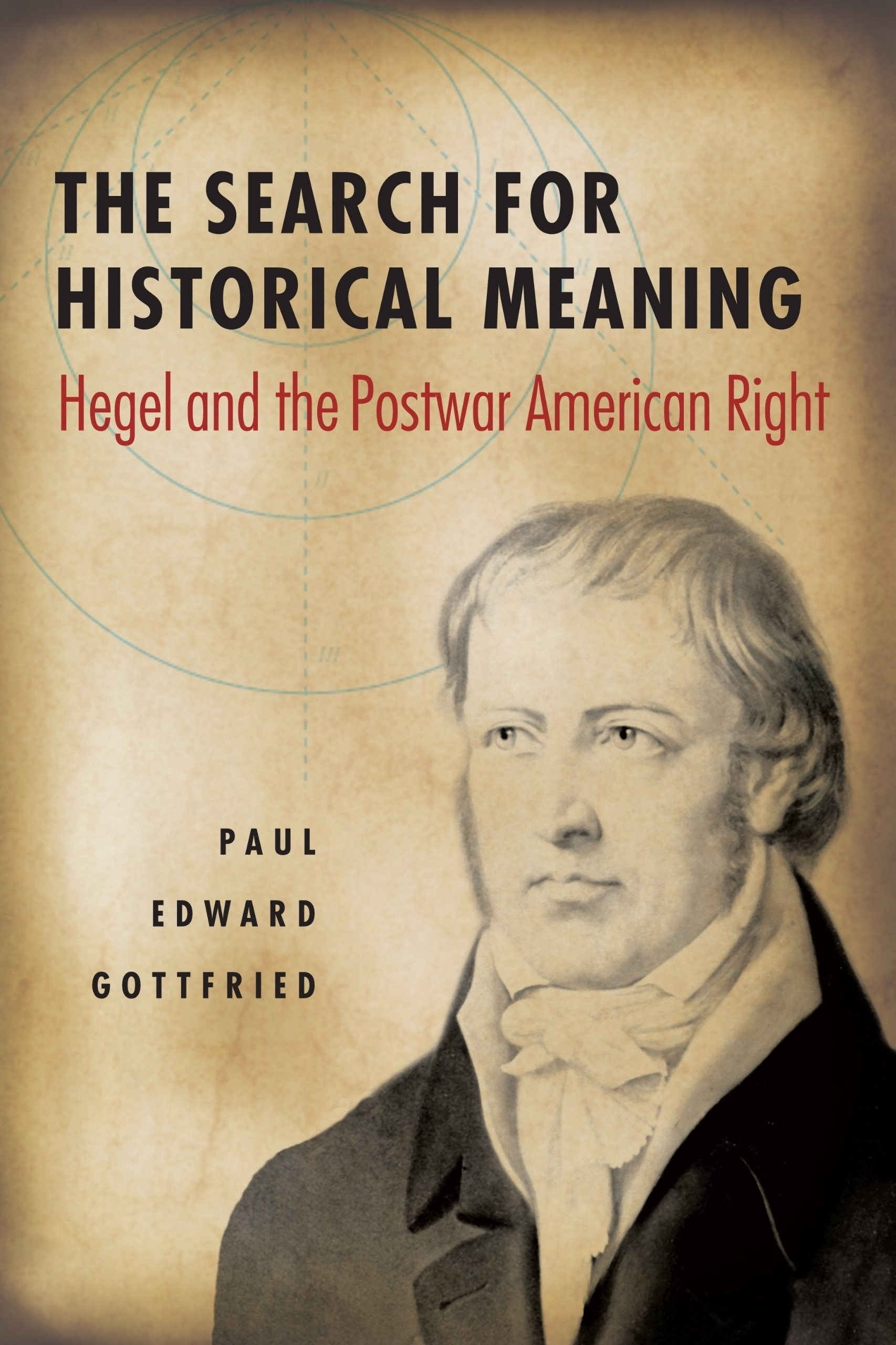 The Search for Historical Meaning: Hegel and the Postwar American Right pdf epub