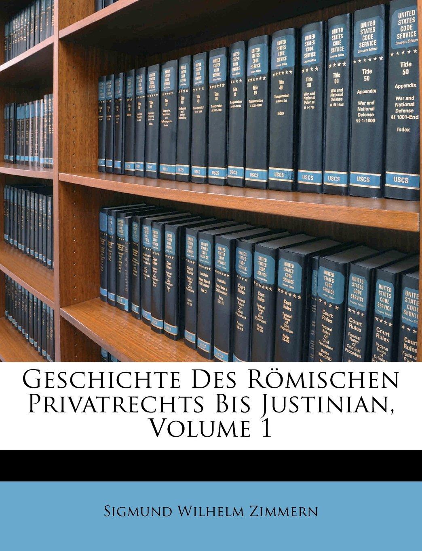 Read Online Geschichte des Römischen Privatrechts bis Justinian, Erster Band. (German Edition) pdf epub