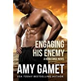 Engaging his Enemy: A steamy action-packed military romance (Shattered SEALs Book 4)
