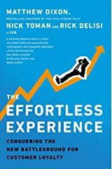 The Effortless Experience: Conquering the New Battleground for Customer Loyalty Hardcover