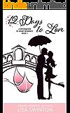 12 Days to Love: A Destination of Heart Romance Book 1
