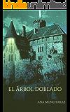 El árbol doblado (Spanish Edition)