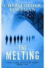 The Melting (They Came With The Snow Book 2) Kindle Edition
