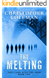 The Melting :  A Science Fiction Horror Post-Apocalyptic Survival Thriller  (They Came With The Snow Book 2)