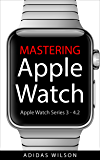 Mastering Apple Watch: Apple Watch Series 3 - 4.2