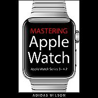 Mastering Apple Watch: Apple Watch Series 3 - 4.2