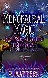 Menopausal Magic (Purely Paranormal Pleasures Book 17)