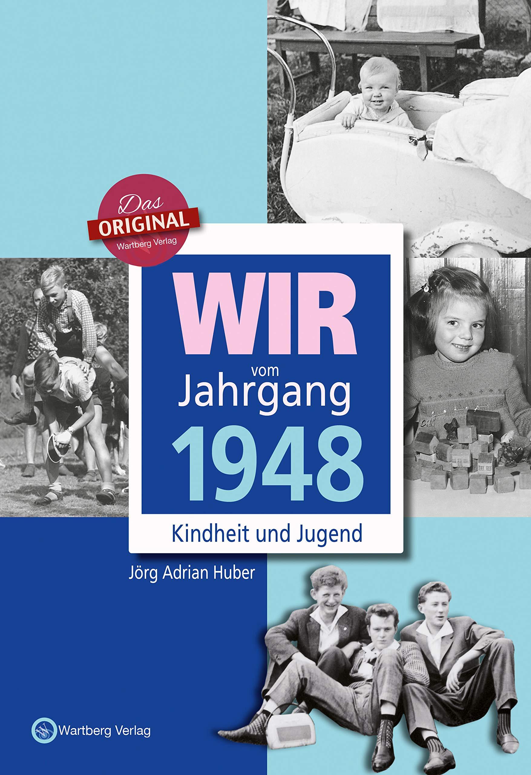Wir Vom Jahrgang 1948   Kindheit Und Jugend  Jahrgangsbände