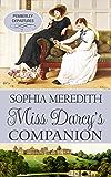 Miss Darcy's Companion: A Pride & Prejudice Variation (Pemberley Departures Book 2)