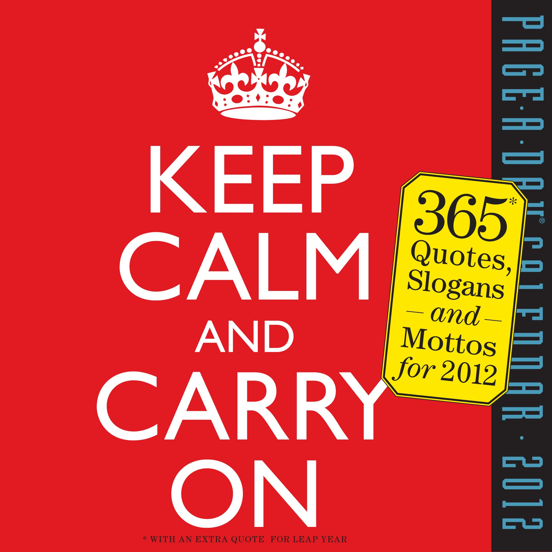 Keep Calm and Carry On 2012 Calendar (Page a Day Calendar) by Workman Publishing Company