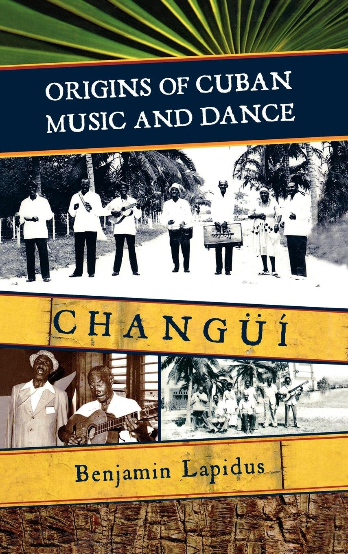 Origins of Cuban Music and Dance: Changüí pdf