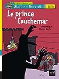 Le prince Cauchemar (Dragons et Merveille t. 9)