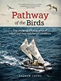 Pathway of the Birds: The Voyaging Achievements