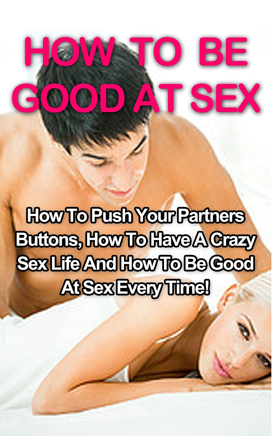 How be good at sex