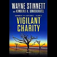 Vigilant Charity: A Charity Styles Novel (Caribbean Thriller Series Book 5) (English Edition)