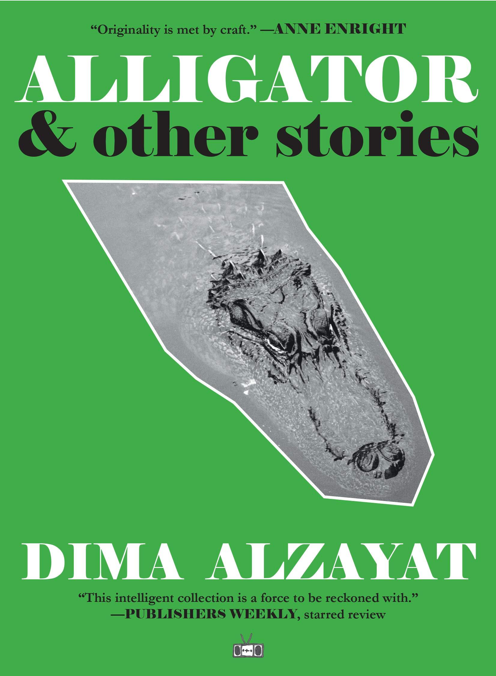 Amazon.com: Alligator (9781937512897): Alzayat, Dima: Books